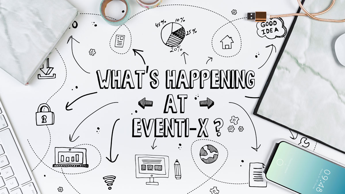 What's happening at Eventi-x?